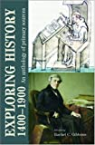 Exploring History 1400-1900: An Anthology of Primary Sources by Rachel Gibbons (2006)