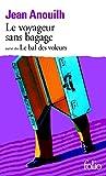 ANOUILH Jean Le voyageur sans bagage suivi de Le bal des voleurs Folio 2007 A+L