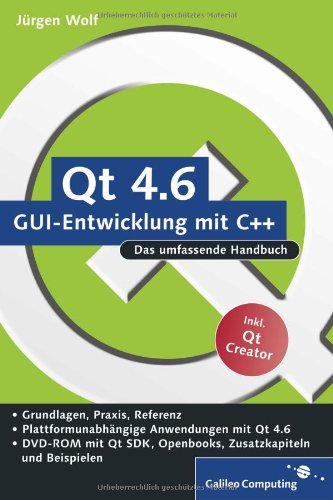 Qt 4.6 - GUI-Entwicklung mit C++: Das umfassende Handbuch, m. DVD-ROM