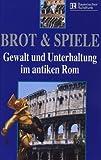 Brot & Spiel - Gewalt und Unterhaltung im... [VHS]