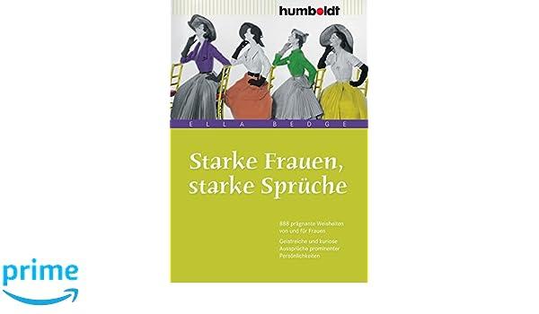 Starke Frauen, Starke Sprüche Humboldt   Information U0026 Wissen: Amazon.de:  Ella Bedge: Bücher
