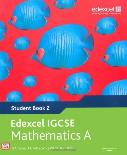 Edexcel International GCSE Mathematics A Student Book 2 with ActiveBook CD by Turner, D. A., Potts, I. A., Waite, W. R. J., Hony, B.V. (2009) Paperback