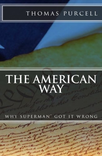 The American Way: Why Superman Got it Wrong ®© -