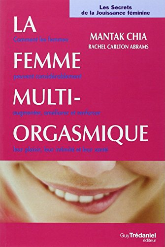La femme multi-orgasmique par Mantak Chia