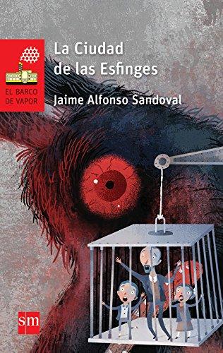 La Ciudad de las Esfinges (El Barco de Vapor Roja) de [Alfonso Sandoval