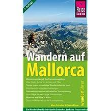 Wandern auf Mallorca: Das Handbuch für den optimalen Wanderurlaub. Mit Wanderkarte