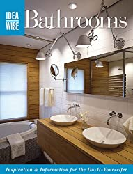 Ideawise Bathrooms: Inspiration and Information for the Do-it-yourselfer