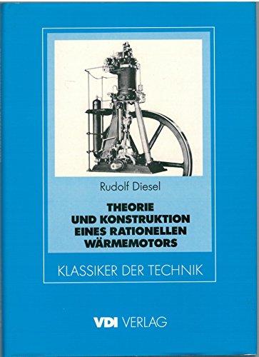 Theorie und Konstruktion eines rationellen Wärmemotors zum Ersatz der Dampfmaschinen. Und der heute bekannten Verbrennungsmotoren