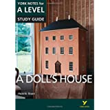 A Doll's House: York Notes for A-level: everything you need to catch up, study and prepare for 2021 assessments and 2022…