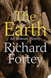 Front cover for the book Earth: An Intimate History by Richard Fortey