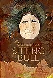 Die Geschichte des Sitting Bull. - Erik Lorenz