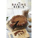 Baking Bible: 150 Cake Recipes and 164 Baking Dessert Recipes. Bonus 121 Cooking Recipes (Baking Cookbooks, Baking Recipes, Baking Books, Baking Bible, ... Cakes, Chocolate, Cookies) (English Edition)
