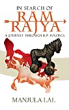 In Search of Ram Rajya: A Journey through U.P. Politics