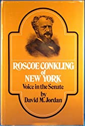 Roscoe Conkling of New York: A Voice in the Senate