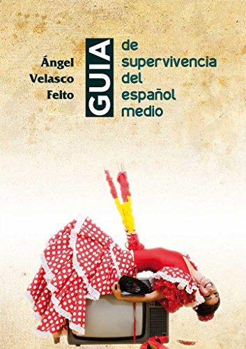 GUIA PARA LA SUPERVIVENCIA DEL ESPAÑOL MEDIO