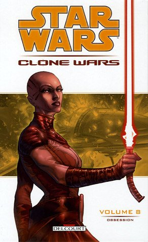 Star Wars The Clone Wars, Tome 8 : Obsession
