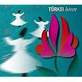 Türkei hören - Das Türkei-Hörbuch: Eine klingende Reise durch die Kulturgeschichte der Türkei bis in die Gegenwart