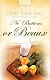 No Buttons Or Beaux (Truly Yours Digital Editions Book 704) (English Edition)