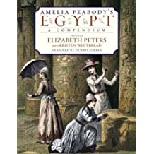 Amelia Peabody's Egypt: A Compendium Peters, Elizabeth ( Author ) Oct-21-2003 Hardcover