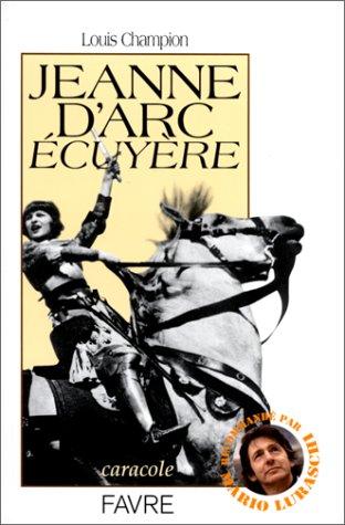 Jeanne d'Arc écuyère par Louis Champion