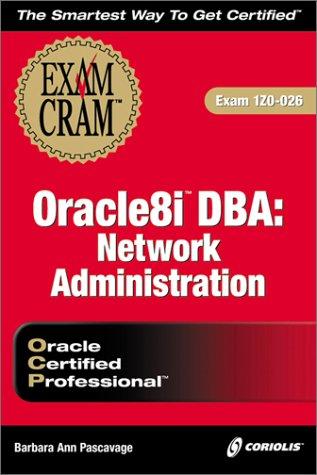Oracle 8i DBA Network Administration Exam Cram (Exam Cram (Coriolis Books)) por B. Pascavage