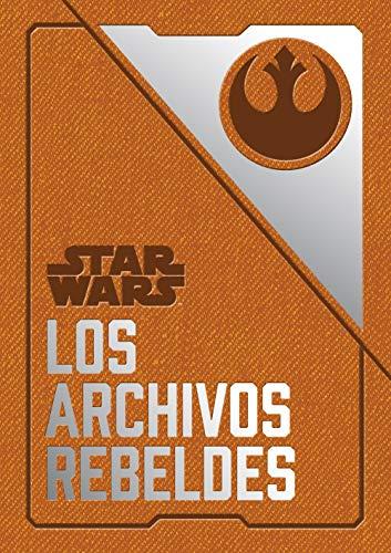 Star Wars: Los archivos rebeldes (SW Ilustrados) por Daniel Wallace
