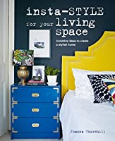 Insta-style for Your Living Space: Inventive ideas and quick fixes to create a stylish home by CICO Books