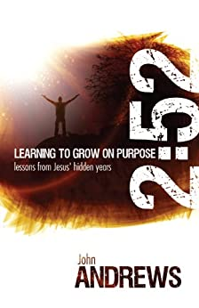 2:52 Learning to Grow on Purpose by [Andrews, John]