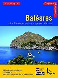 Baléares : Ibiza, Formentera, Majorque, Cabrera et Minorque
