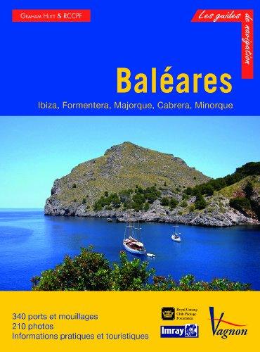 Descargar Libro Baléares : Ibiza, Formentera, Majorque, Cabrera et Minorque de Graham Hutt
