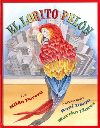 El Lorito Pelon/The Featherless Parrot por Hilda Perera