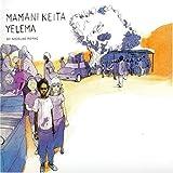 Yelema | Keita, Mamani - artiste des Nuits du sud. Parolier. Compositeur