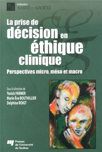 Prise de décision en éthique clinique : Perspectives micro, méso et macro