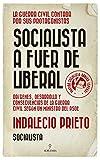 Socialista a fuer de liberal: Orígenes, desarrollo y consecuencias de la Guerra Civil española según un ministro del PSOE (Historia)