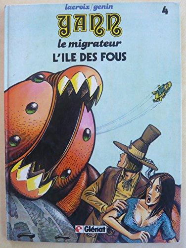 Yann le migrateur, n° 4 : L'ile des fous