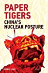 Paper Tigers: China's Nuclear Posture...