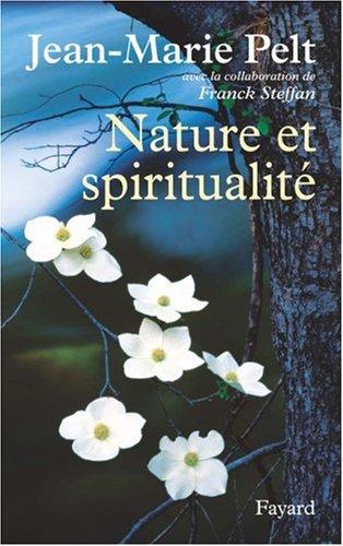 Nature et spiritualité par Jean-Marie Pelt