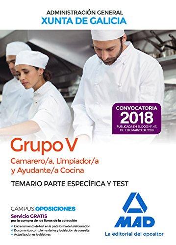 Camarero/a, Limpiador/a y Ayudante/a Cocina (Grupo V) de la Xunta de Galicia. Temario parte específica y test por 7 Editores