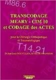 Transcodage Méary-CIM 10 et codage des actes pour la chirurgie orthopédique et traumatologique