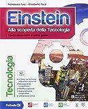 Einstein tecnologia. Con Competenze-Disegno-Tavole-Informatica. con e-book. Con espansione online. Per la Scuola media
