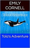 The story of an orca named Tola who gets lost while exploring with his friends Ben and Zo. Tola ends up in Antarctica.  Along the way he makes many new friends.  He is eventually reunited with Ben and Zo.