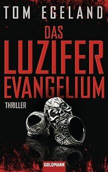Das Luzifer Evangelium: Thriller von [Egeland, Tom]