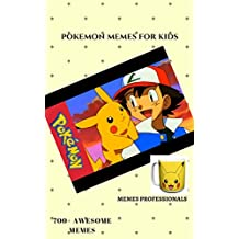 pokemon memes for kids : ultimate memes: memes for kids (English Edition)