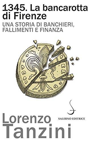 1345. La bancarotta di Firenze: Una storia di banchieri, fallimenti e finanza