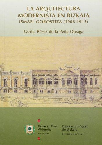 Arquitectura modernista en bizkaia.ismael gorostiza (1908-1915) (Kultura / Cultura) por Gorka Perez De La Peña Oleaga