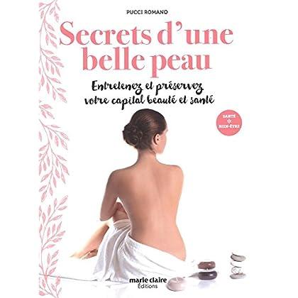 Secrets d'une belle peau : Entretenez et préservez votre capital beauté et santé