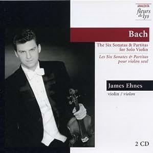 6 Sonatas & Partitas for Solo Violin by James Ehnes (2007-04-05)