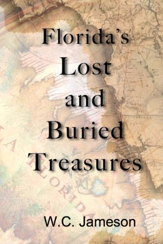 Florida's Lost and Buried Treasures by W.C. Jameson (2012-04-18)