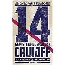 14 gemiste oproepen van Cruijff: de beste sportverhalen van Michel van Egmond