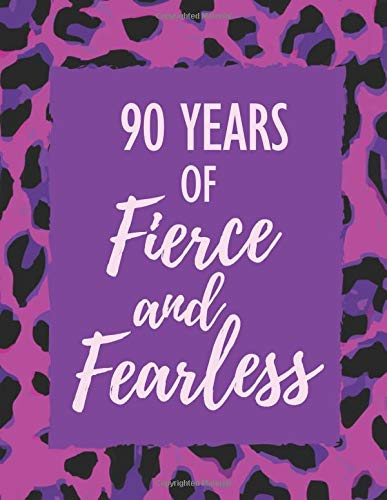 90 Years of Fierce and Fearless: 90th Birthday Daily Mood Tracker Journal - Self Care Mind, Body, Spirit Notebook - Positivity Diary for Girls, Teens & Women - To Write In with Prompts